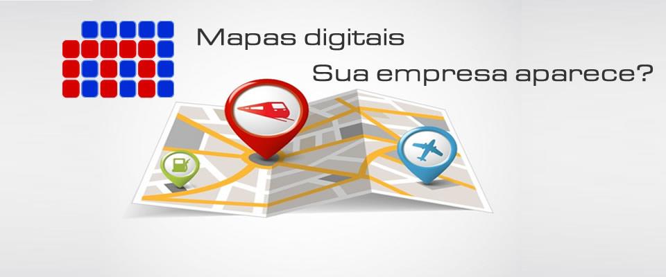 Mapas digitais. Aumente a visibilidade da sua empresa.